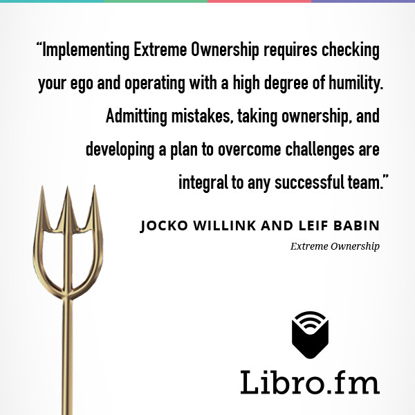 Implementing Extreme Ownership requires checking your ego and operating with a high degree of humility. Admitting mistakes, taking ownership, and developing a plan to overcome challenges are integral to any successful team.