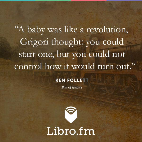 A baby was like a revolution, Grigori thought: you could start one, but you could not control how it would turn out.