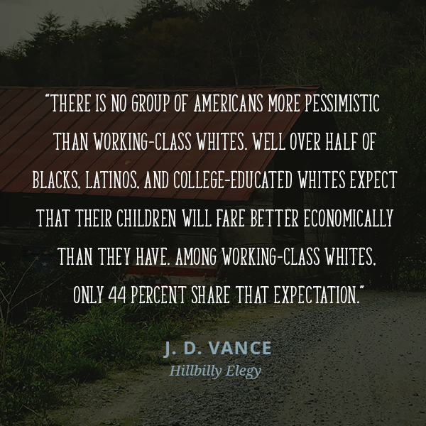 There is no group of Americans more pessimistic than working-class whites. Well over half of blacks, Latinos, and college-educated whites expect that their children will fare better economically than they have. Among working-class whites, only 44 percent share that expectation.