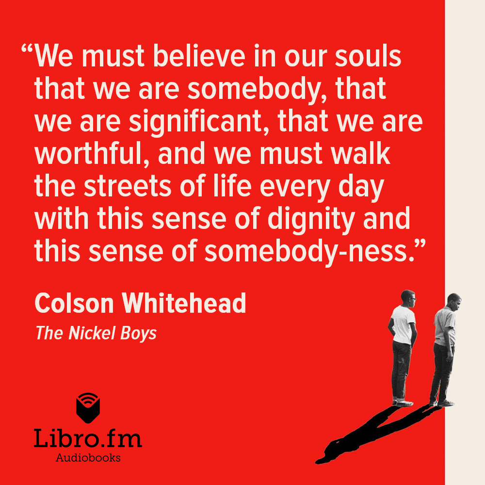 We must believe in our souls that we are somebody, that we are significant, that we are worthful, and we must walk the streets of life every day with this sense of dignity and this sense of somebody-ness.