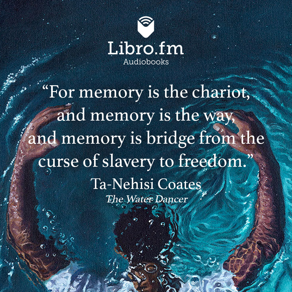 For memory is the chariot, and memory is the way, and memory is bridge from the curse of slavery to freedom.