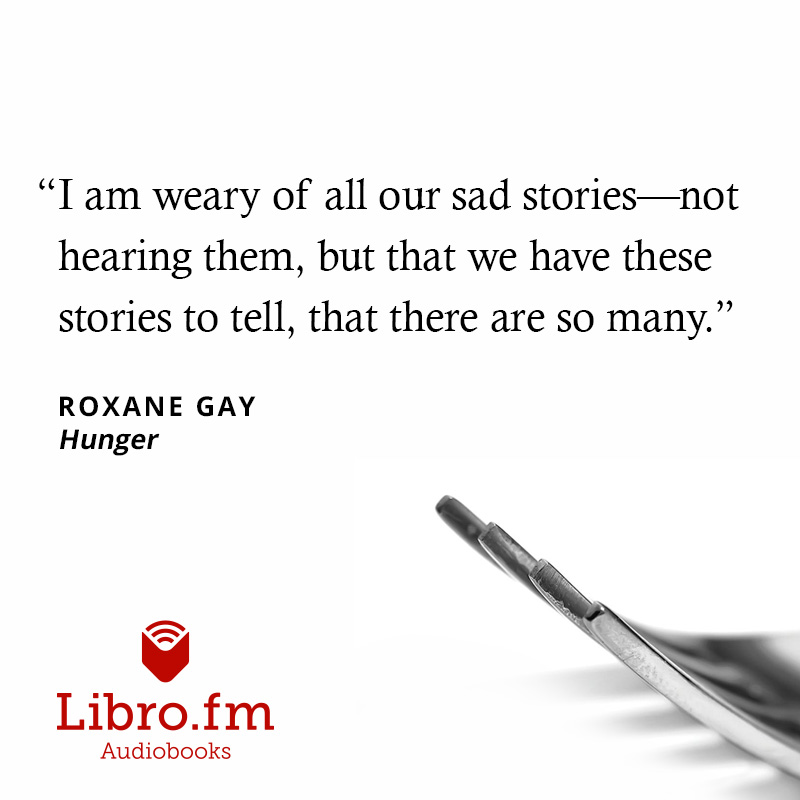 I am weary of all our sad stories—not hearing them, but that we have these stories to tell, that there are so many.