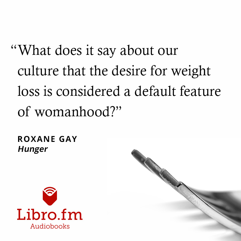 What does it say about our culture that the desire for weight loss is considered a default feature of womanhood?