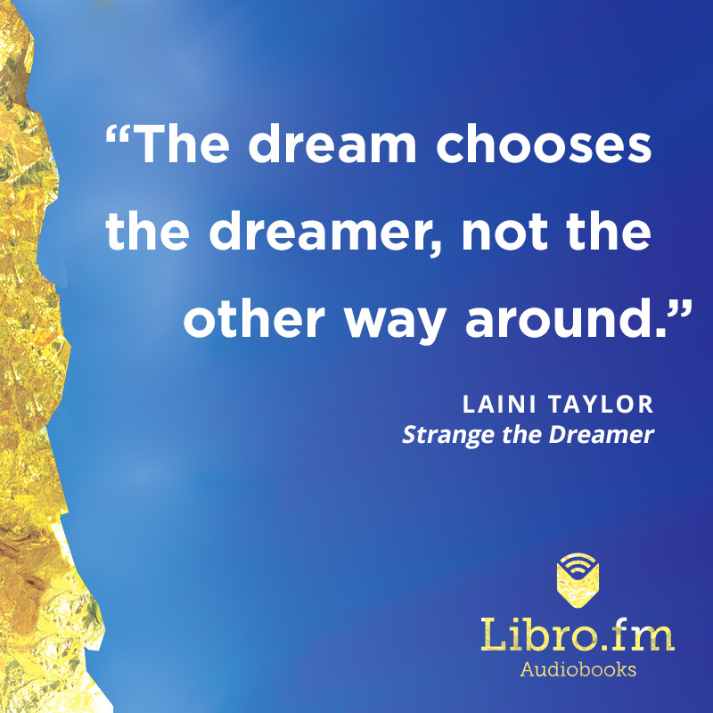 The dream chooses the dreamer, not the other way around.