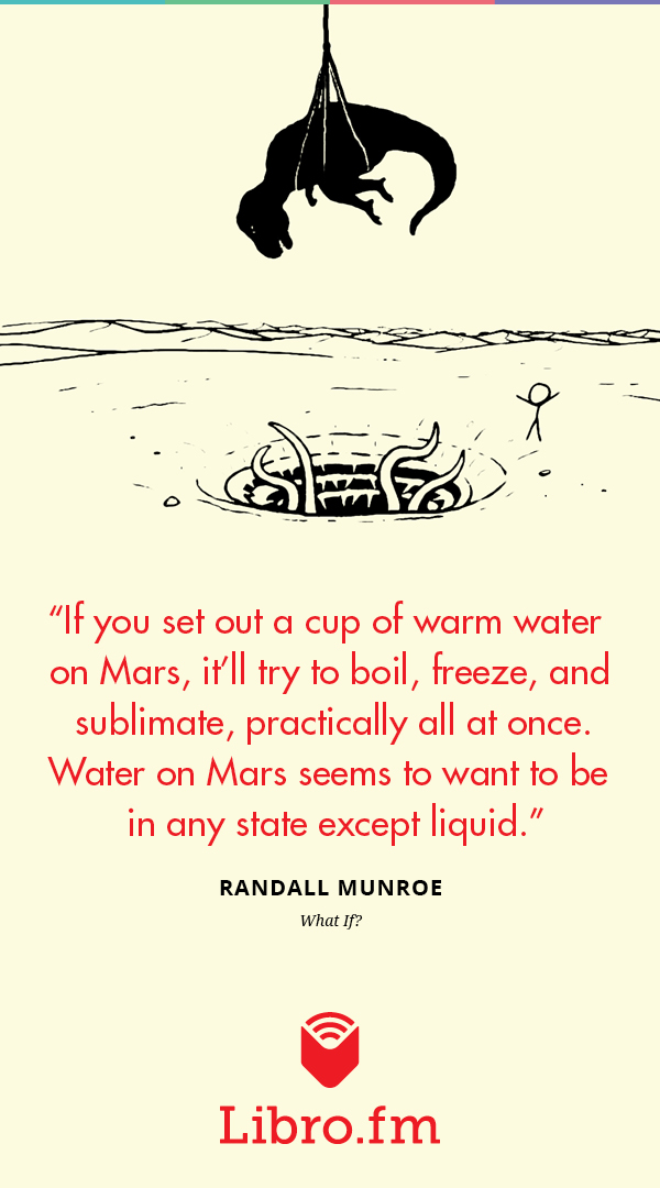 If you set out a cup of warm water on Mars, it'll try to boil, freeze, and sublimate, practically all at once. Water on Mars seems to want to be in any state except liquid.