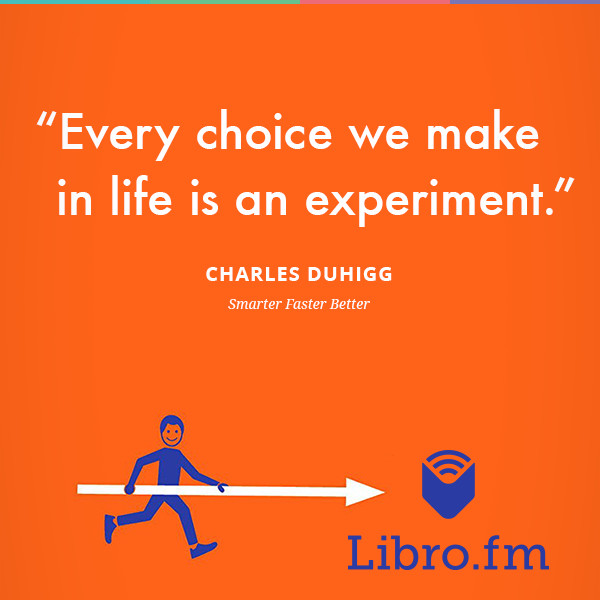 Every choice we make in life is an experiment.