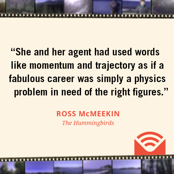 She and her agent had used words like momentum and trajectory as if a fabulous career was simply a physics problem in need of the right figures.