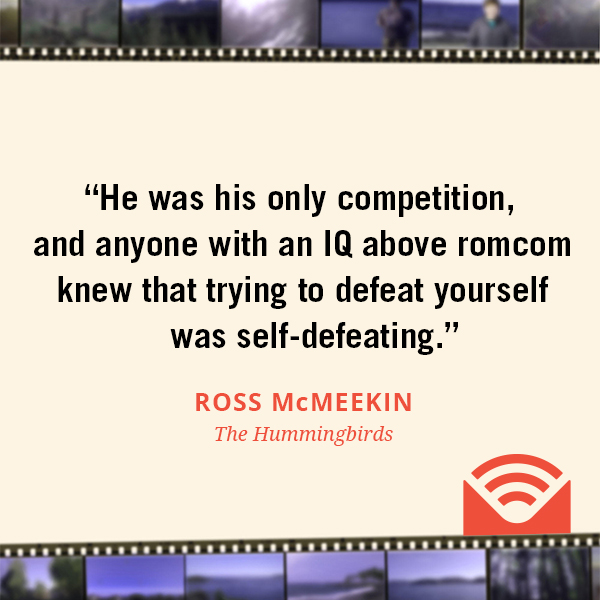 He was his only competition, and anyone with an IQ above romcom knew that trying to defeat yourself was self-defeating.