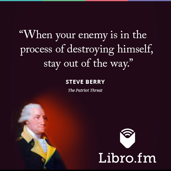 When your enemy is in the process of destroying himself, stay out of the way.