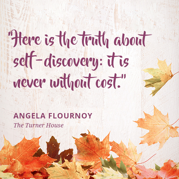 Here is the truth about self-discovery: it is never without cost.