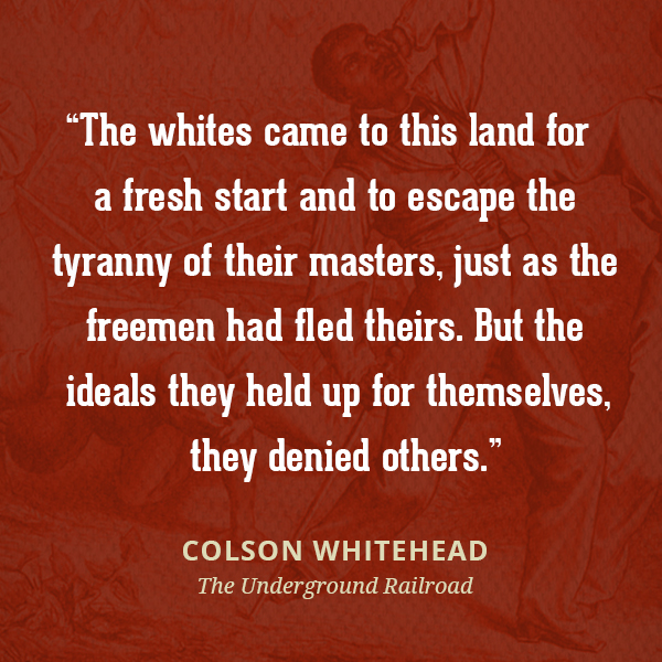 The whites came to this land for a fresh start and to escape the tyranny of their masters, just as the freemen had fled theirs. But the ideals they held up for themselves, they denied others.