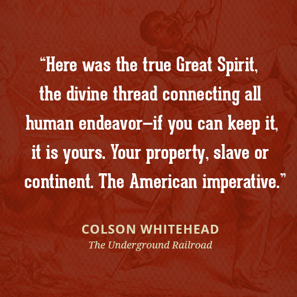 Here was the true Great Spirit, the divine thread connecting all human endeavor--if you can keep it, it is yours. Your property, slave or continent. The American imperative.