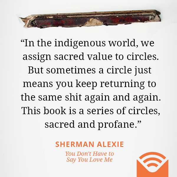 In the indigenous world, we assign sacred value to circles. But sometimes a circle just means you keep returning to the same shit again and again. This book is a series of circles, sacred and profane.